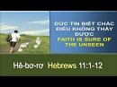 Tựa:  Đức Tin Biết Chắc Điều Không Thấy Được Kinh Thánh:  Hê-bơ-rơ 11:1-12 Diễn Giả:  Mục Sư Nguyễn Thanh Phiên Xem:  68